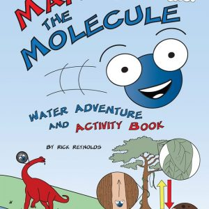 Marco the Molecule Water Adventure and Activity Book By Rick Reynolds